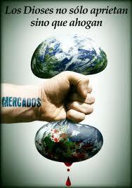 Los dioses no aprietan sino que ahogan, mercados, acumulación por desposesión
